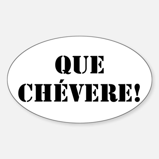 Que Chevere! Oval Decal