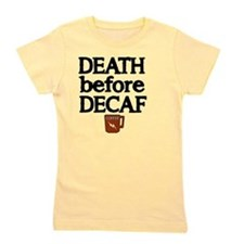 Death before Decaf 2 Girl's Tee