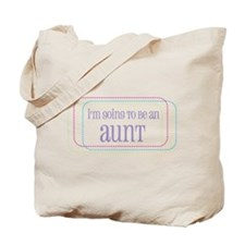 I'm going to be an Aunt Tote Bag
