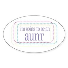 I'm going to be an Aunt Oval Decal