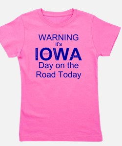 Warning its IOWA Day on the Road Today  Girl's Tee