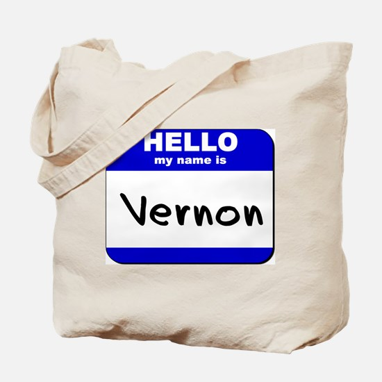 hello my name is vernon Tote Bag