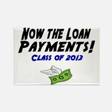 Now the loan payments! Class of 2 Rectangle Magnet