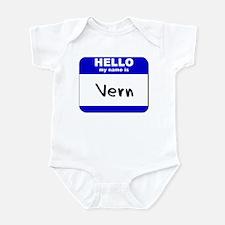 hello my name is vern  Infant Bodysuit