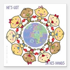 "Hes Got the Whole World  Square Car Magnet 3"" x 3"""