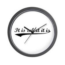 IT IS WHAT IT IS #2 Wall Clock