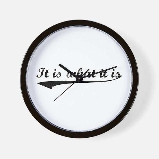 IT IS WHAT IT IS #2 Wall Clock