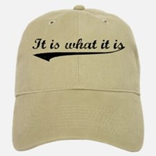 IT IS WHAT IT IS #2 Baseball Baseball Cap