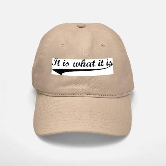 IT IS WHAT IT IS #2 Baseball Baseball Cap