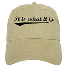 IT IS WHAT IT IS #2 Baseball Cap