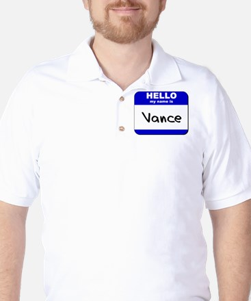 hello my name is vance Golf Shirt