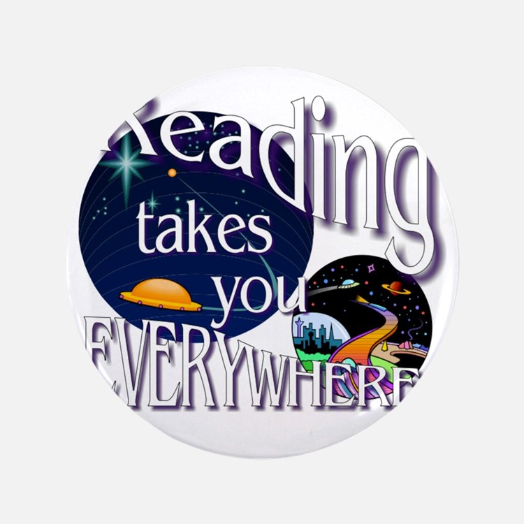 "Reading Takes You Everywhere BL 3.5"" Button"