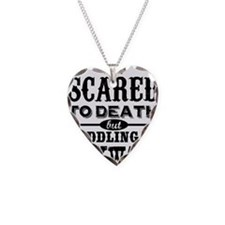 Courage is being scared to de Necklace