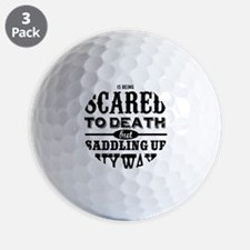 Courage is being scared to death but sa Golf Ball
