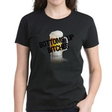 Bottoms Up Bitches Tee