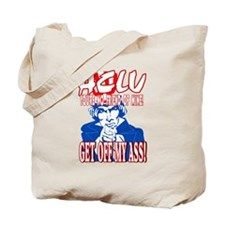 ACLU! GET OFF MY ASS! Tote Bag