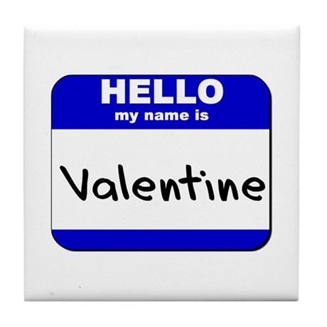 hello my name is valentine Tile Coaster