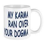 My Karma Your Dogma -all caps- Mug