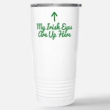 My Irish Eyes Are Up He Stainless Steel Travel Mug