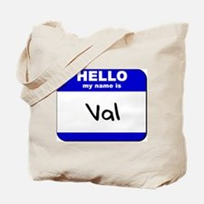 hello my name is val Tote Bag