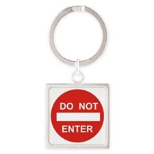 SIGN - DO NOT ENTER Square Keychain