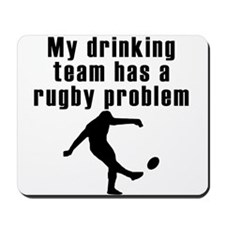 My Drinking Team Has A Rugby Problem Mousepad