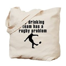 My Drinking Team Has A Rugby Problem Tote Bag