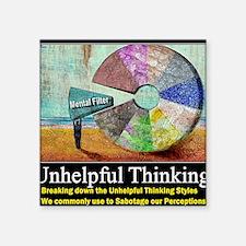 "Unhelpful Thinking Styles Square Sticker 3"" x 3"""