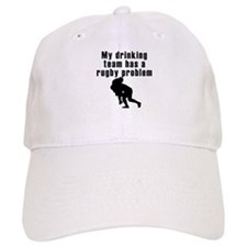 My Drinking Team Has A Rugby Problem Baseball Cap