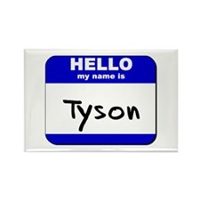 hello my name is tyson Rectangle Magnet