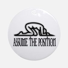 Assume the position Ornament (Round)