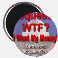 Sequester WTF? I Want My Money! Magnet