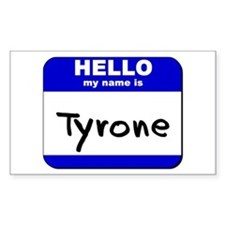 hello my name is tyrone Rectangle Decal