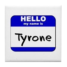 hello my name is tyrone  Tile Coaster