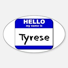 hello my name is tyrese Oval Decal