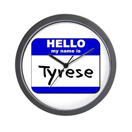 hello my name is tyrese Wall Clock