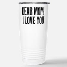 Dear Mom I Love You Travel Mug