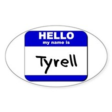 hello my name is tyrell Oval Decal