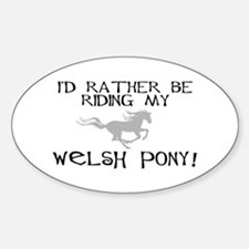 Rather-Welsh Pony! Oval Decal