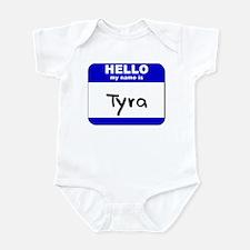 hello my name is tyra  Infant Bodysuit