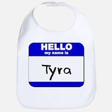 hello my name is tyra  Bib