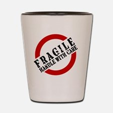FRAGILE HANDLE WITH CARE Shot Glass