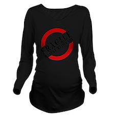 FRAGILE HANDLE WITH  Long Sleeve Maternity T-Shirt