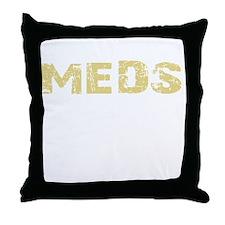 IM OFF MY MEDS Throw Pillow