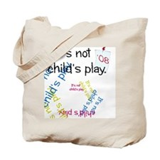 It's Not Child's Play Tote Bag