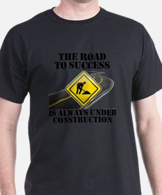 The Road to Success Is Always Under C T-Shirt