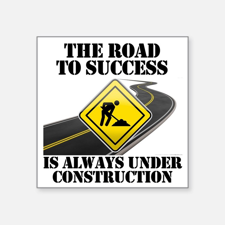 """The Road to Success Is Alwa Square Sticker 3"""" x 3"""""""