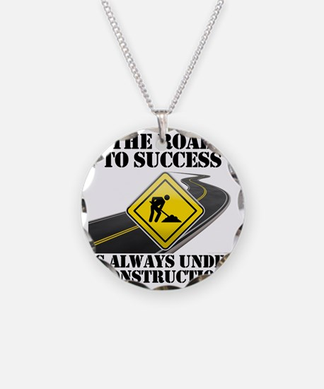 The Road to Success Is Alway Necklace