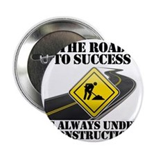 "The Road to Success Is Always Under C 2.25"" Button"