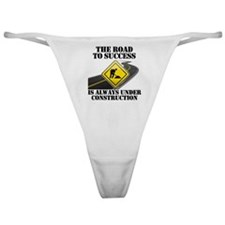The Road to Success Is Always Under  Classic Thong